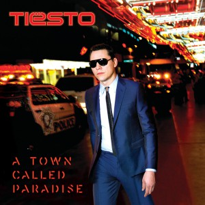 Tiesto - A Town Called Paradise (Deluxe Version)