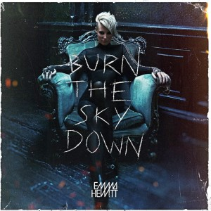Emma Hewitt - Burn The Sky Down (2012)