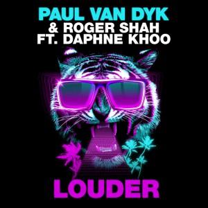 paul-van-dyk-roger-shah-daphne-khoo-louder