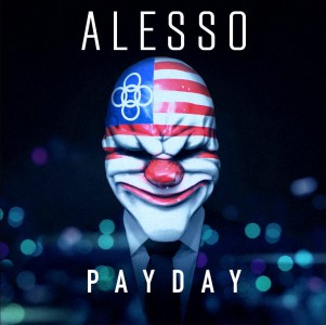Alesso - Payday (Original Mix)