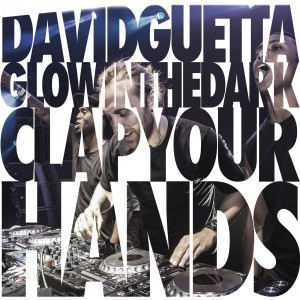David Guetta & GLOWINTHEDARK - Clap Your Hands