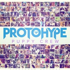 Protohype – Puppy Crew