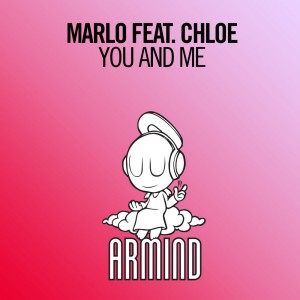 MaRLo feat. Chloe - You And Me