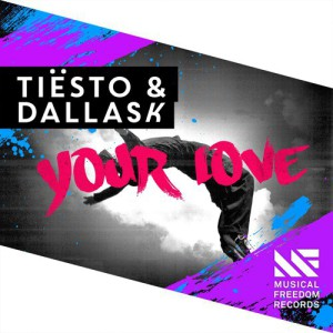 Tiesto & Dallas K - Your Love