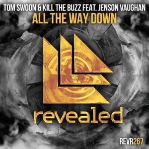 Tom Swoon & Kill The Buzz - All The Way Down
