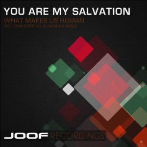 You Are My Salvation - What Makes Us Human