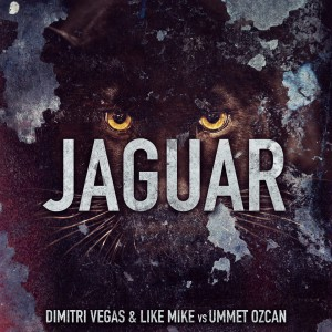 Dimitri Vegas & Like Mike vs. Ummet Ozcan - Jaguar