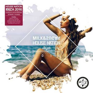 Milk & Sugar - House Nation Ibiza 2016