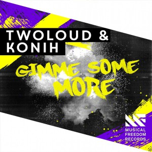 twoloud - Gimme Some More