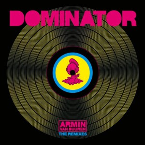 Armin Van Buuren - Dominator (The Remixes)