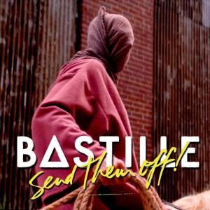 Bastille - Send Them Off! (Tiesto Remix)