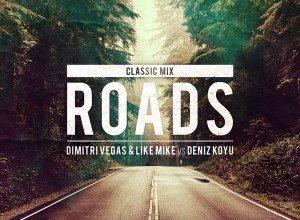 Dimitri Vegas & Like Mike vs Deniz Koyu - Roads (Classic Mix)