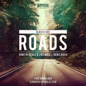 Dimitri Vegas & Like Mike vs Deniz Koyu - Roads (Classic Mix)