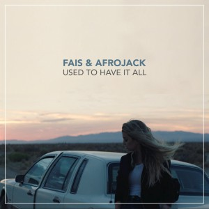 Fais & Afrojack - Used To Have It All