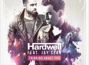 Hardwell & Jay Sean - Thinking About You