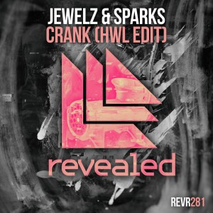 Jewelz & Sparks - Crank (Hardwell Edit)