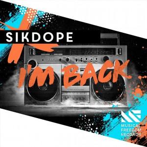 Sikdope - I'm Back
