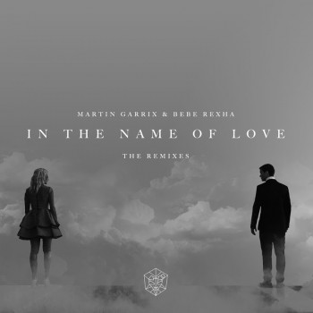 Martin Garrix & Bebe Rexha - In The Name Of Love (The Remixes)