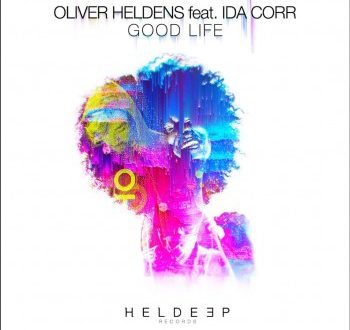 Oliver Heldens & Ida Corr - Good Life