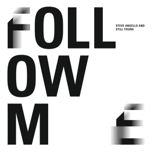 Steve Angello & Still Young - Follow Me