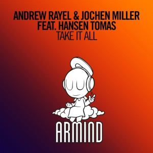 Andrew Rayel & Jochen Miller - Take It All