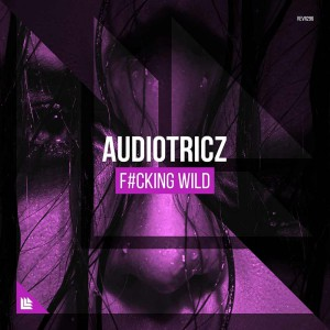 Audiotricz - Fcking Wild