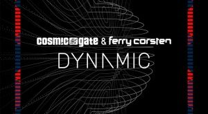 Cosmic Gate & Ferry Corsten - Dynamic