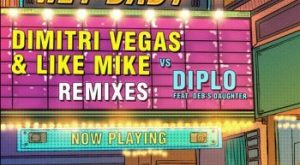 Dimitri Vegas Like Mike - Hey Baby (m.i.k.e. Push Remix)