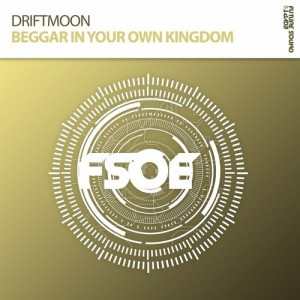 Driftmoon - Beggar In Your Own Kingdom