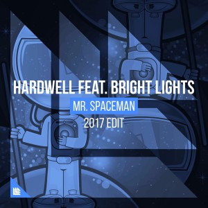 Hardwell feat. Bright Lights - Mr. Spaceman (2017 Edit)