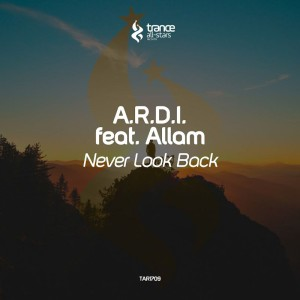 A.r.d.i. & Allam - Never Look Back