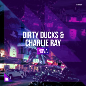Dirty Ducks & Charlie Ray - Nova