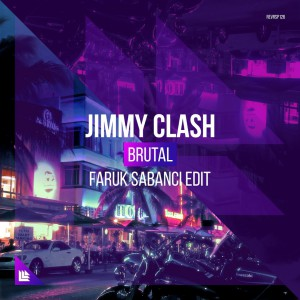 Jimmy Clash - Brutal (Faruk Sabanci Extended Edit)