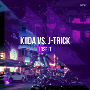 KIIDA vs. J-Trick - Lose It