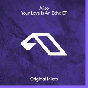 Aiiso - Your Love Is An Echo