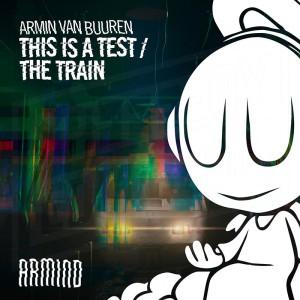 Photo of Armin van Buuren – This Is A Test/ The Train