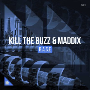 Kill The Buzz & Maddix - B.A.S.E
