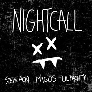Steve Aoki feat. Lil Yachty & Migos - Night Call