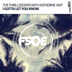 Photo of The Thrillseekers & Katherine Amy – I Gotta Let You Know