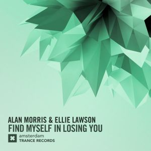 Alan Morris & Ellie Lawson - Find Myself In Losing You