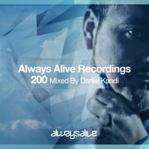 Daniel Kandi Always Alive Recordings 200