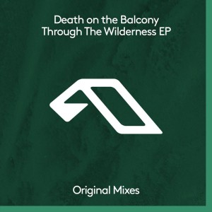 Death On The Balcony - Through The Wilderness