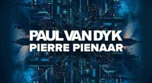 Paul Van Dyk & Pierre Pienaar - Stronger Together