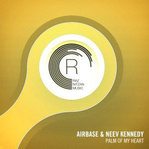 Airbase & Neev Kennedy - Palm Of My Heart