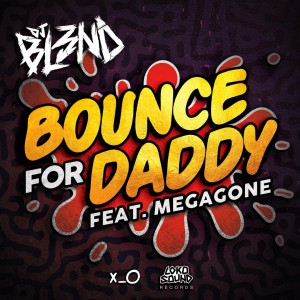 Photo of DJ BL3ND – Bounce For Daddy