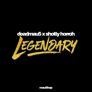 Deadmau5 feat. Shotty Horroh - Legendary