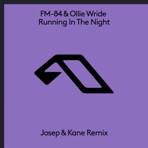 Fm-84 & Ollie Wride - Running In The Night (Josep & Kane Remix)