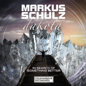 Markus Schulz & Dakota - In Search of Something Better