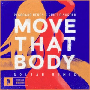 Pegboard Nerds & Quiet Disorder – Move That Body (Soltan Remix)