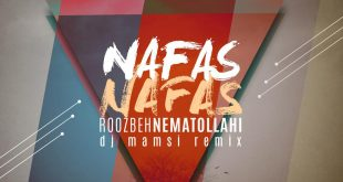 Roozbeh Nematollahi - Nafas Nafas (DJ Mamsi Remix)